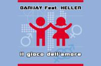 Danijay feat. Hellen – Il Gioco dell'Amore