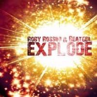 Roby Rossini & Beatgeil – Explode (Danijay Remix)